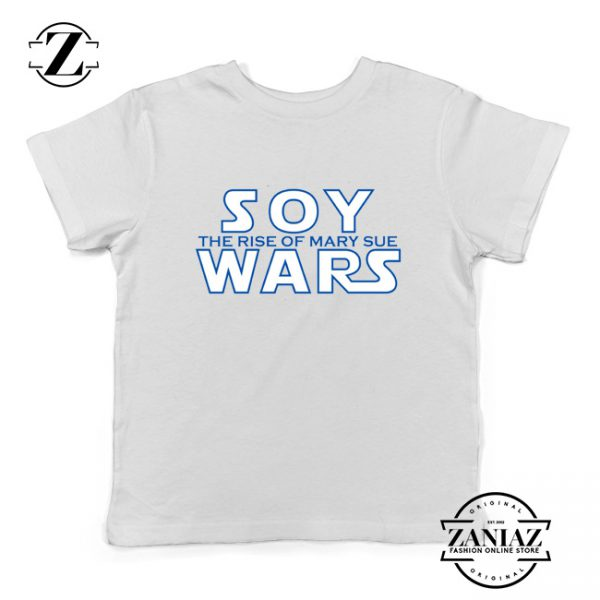 Soy Wars The Rise Of Mary Sue Kids T-Shirt Star Wars Parody Youth Shirts