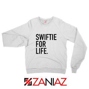 Swiftie For Life Sweatshirt Reputation Lyrics Best Sweatshirt Size S-2XL White