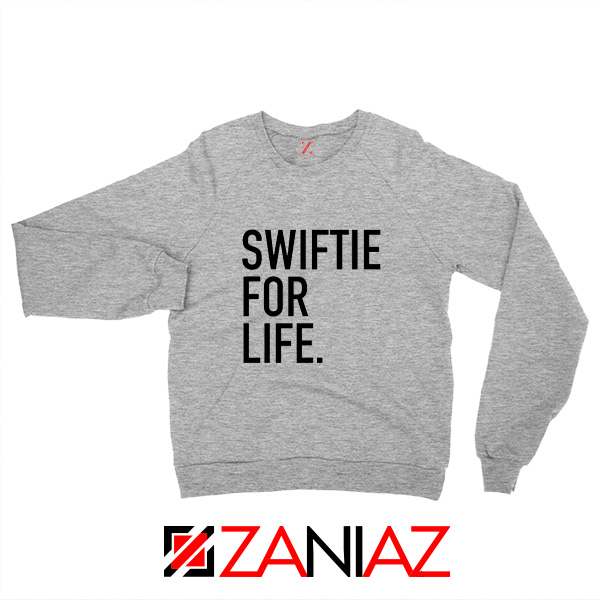 Swiftie For Life Sweatshirt Reputation Lyrics Best Sweatshirt Size S-2XL