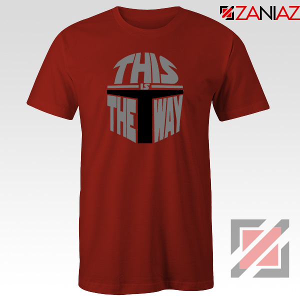This Is The Way Quote Film T-Shirt Disney Starwars Tee Shirt Size S-3XL Red