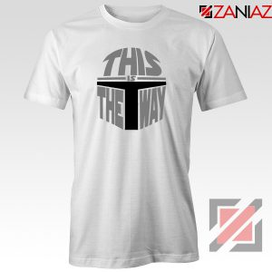 This Is The Way Quote Film T-Shirt Disney Starwars Tee Shirt Size S-3XL White