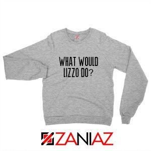 What Would Lizzo Do Sweatshirt American Singer Sweatshirt Size S-2XL