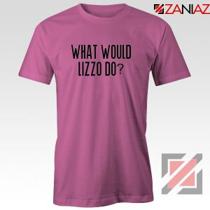 What Would Lizzo Do Tee Shirt American Singer T-Shirt Size S-3XL Pink