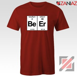 BeEr Chemistry T-Shirt Elemental Chemistry Tee Shirt Size S-3XL Red