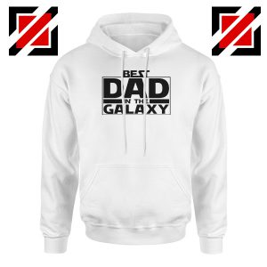 Best Dad In The Galaxy Hoodie Starwars Merch Hoodies S-2XL White