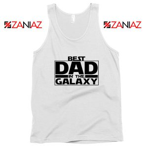 Best Dad In The Galaxy Tank Top Starwars Merch Tops S-3XL White