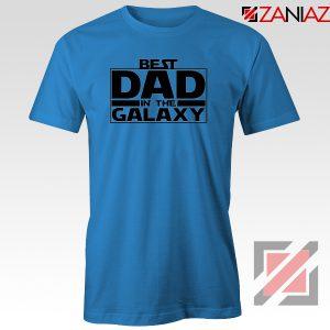 Best Dad In The Galaxy Tshirt Starwars Merch Tee Shirts S-3XL Blue