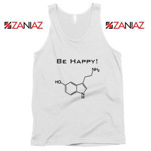Buy Best Quote Be Happy Tank Top Funny Chemistry Tank Top Size S-3XL