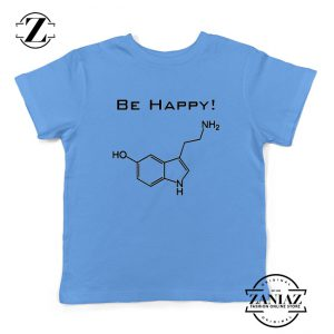 Buy Best Quote Be Happy Youth Shirts Funny Chemistry Kids T-Shirt
