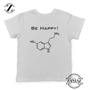 Buy Best Quote Be Happy Youth Shirts Funny Chemistry Kids T-Shirt White