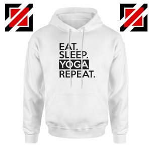 Buy Eat Sleep Yoga Repeat Hoodie Workout Best Hoodie Size S-2XL