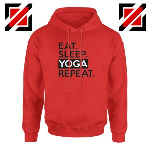 Buy Eat Sleep Yoga Repeat Hoodie Workout Best Hoodie Size S-2XL Red