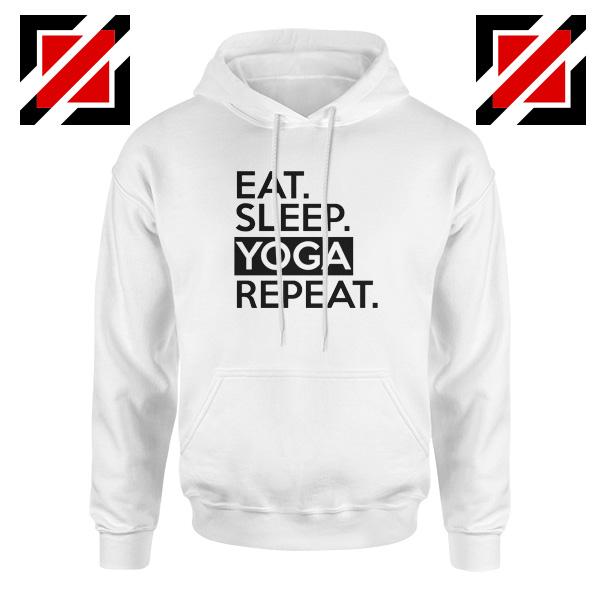 Buy Eat Sleep Yoga Repeat Hoodie Workout Best Hoodie Size S-2XL