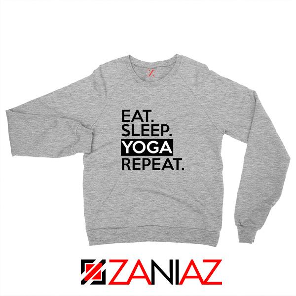 Buy Eat Sleep Yoga Repeat Sweatshirt Workout Best Sweatshirt
