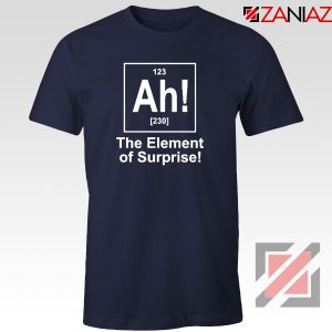 Buy Element of Surprise T-Shirt Best Funny Chemtry T-Shirt Size S-3XL