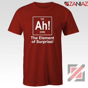 Buy Element of Surprise T-Shirt Best Funny Chemtry T-Shirt Size S-3XL Red