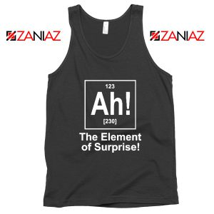 Buy Element of Surprise Tank Top Best Chemistry Tank Top Size S-3XL