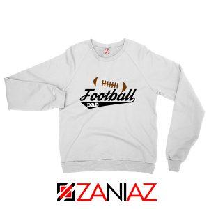 Buy Football Dad Sweatshirt Father Day Gift Best Sweatshirt Size S-2XL White