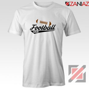 Buy Football Dad Tee Shirt Father Day Gift Best T-Shirt Size S-3XL White