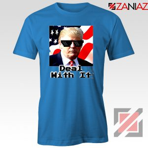 Deal With It Tshirt Donald Trump Quotes Tee Shirts S-3XL Blue