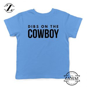 Dibs On The Cowboy Kids Tshirt Country Music Youth Tee Shirts S-XL