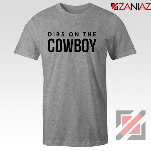 Dibs On The Cowboy Tshirt Country Music Tee Shirts S-3XL