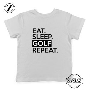 Eat Sleep Golf Repeat Kids Tshirt Golf Quote Youth Tees S-XL White