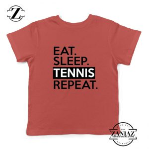 Eat Sleep Tennis Repeat Kids Shirts Tennis Lover Youth T-Shirt Size S-XL Red