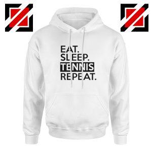 Eat Sleep Tennis Repeat Saying Hoodie Tennis Lover Hoodie Size S-2XL