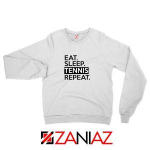 Eat Sleep Tennis Repeat Sweatshirt Tennis Lover Sweatshirt Size S-2XL White