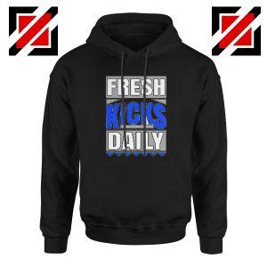 Fresh Kicks Daily Hoodie Best Sneaker Head Gift Hoodie Size S-3XL