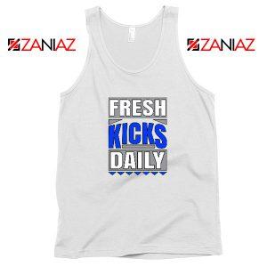 Fresh Kicks Daily Tank Top Best Sneaker Head Gift Tank Top Size S-3XL