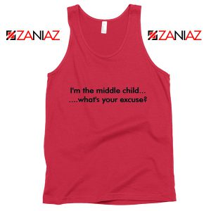 I am The Middle Child Tank Top Excuse Merch Tops S-3XL