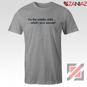 I am The Middle Child Tshirt Excuse Merch Tee Shirts S-3XL