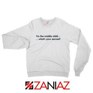 I am The Middle Child White Sweatshirt