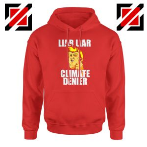Liar Liar Climate Denier Hoodie Donald Trump Hoodies S-2XL Red