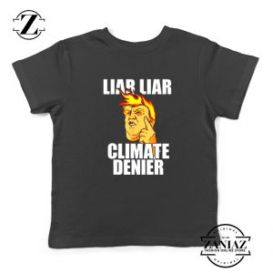 Liar Liar Climate Denier Kids Tshirt Donald Trump Youth Tee Shirts S-XL