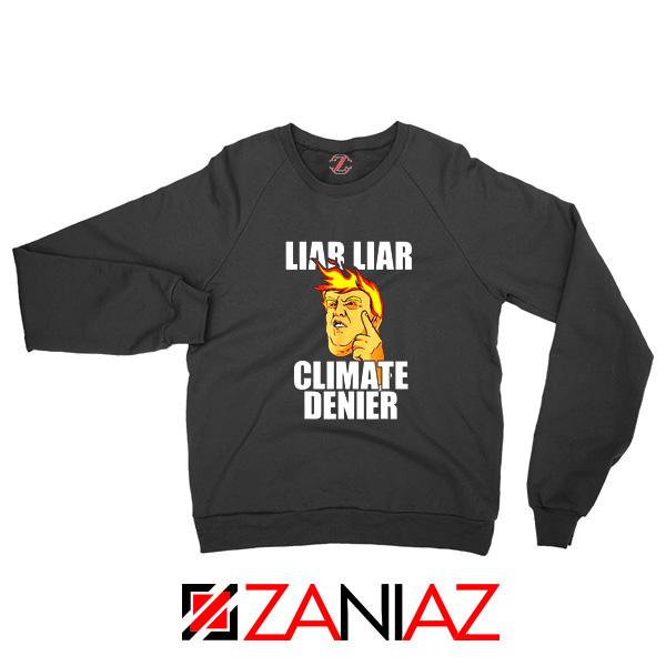 Liar Liar Climate Denier Sweatshirt Donald Trump Sweater S-2XL Black