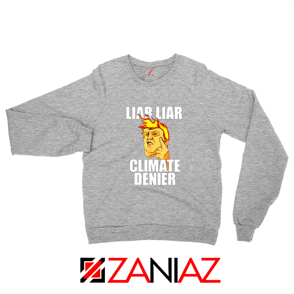 Liar Liar Climate Denier Sweatshirt Donald Trump Sweater S-2XL