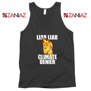 Liar Liar Climate Denier Tank Top Donald Trump Tops S-3XL
