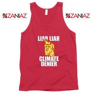 Liar Liar Climate Denier Tank Top Donald Trump Tops S-3XL Red