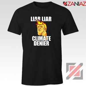Liar Liar Climate Denier Tshirt Donald Trump Tee Shirts S-3XL Black