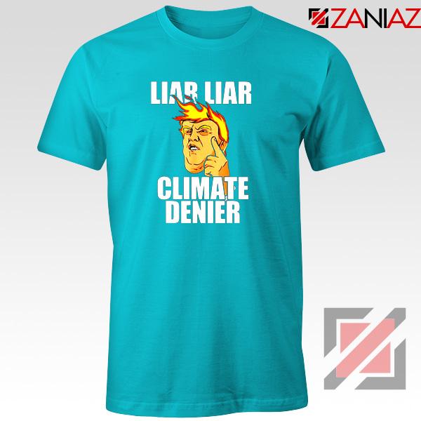 Liar Liar Climate Denier Tshirt Donald Trump Tee Shirts S-3XL