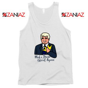 Make Prom Great Again Tank Top Funny Trump Tops S-3XL White