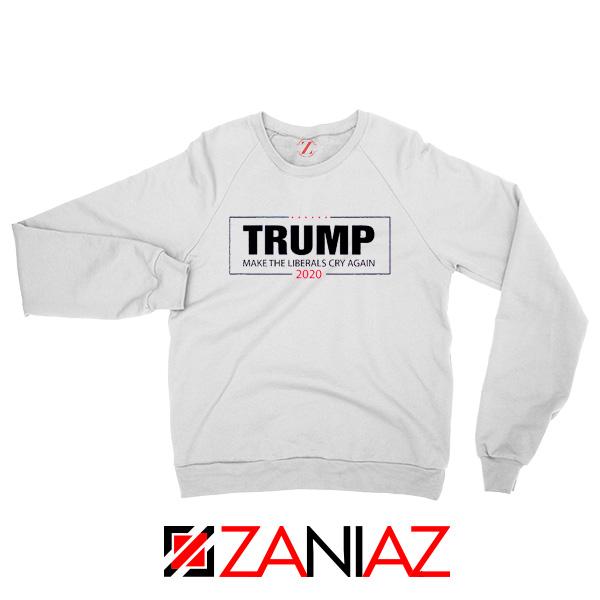 Make The Liberals Cry Again Sweatshirt Trump 2020 Sweater S-2XL White