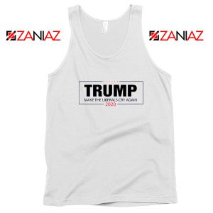 Make The Liberals Cry Again Tank Top Trump 2020 Tops S-3XL White