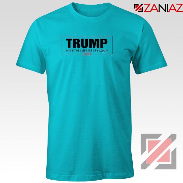 Make The Liberals Cry Again Tshirt Trump 2020 Tee Shirts S-3XL