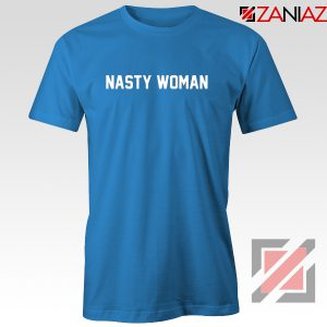 Nasty Woman Tshirt Presidential Candidate Tee Shirts S-3XL