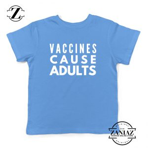 Vaccines Cause Adults Kids Tshirt Doctor Gift Youth Tee Shirts S-XL