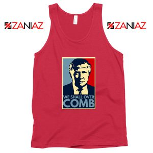 We Shall Over Comb Tank Top Funny Donald Trump Tops S-3XL
